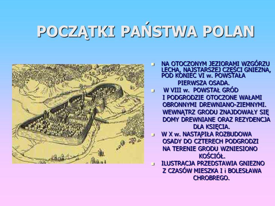 GNIEZNO DLA WSZYSTKICH POLAKÓW JEST MIASTEM, KTÓRE JEST BARDZO WAŻNE W HISTORII POLSKI. DLA WSZYSTKICH POLAKÓW JEST MIASTEM, KTÓRE JEST BARDZO WAŻNE W