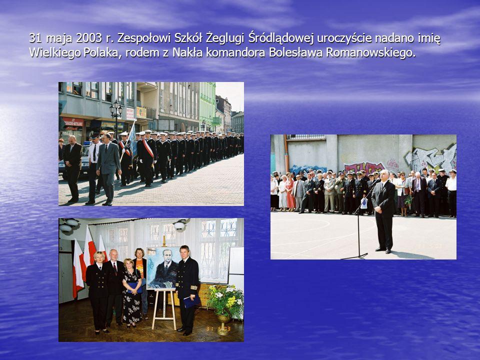 31 maja 2003 r. Zespołowi Szkół Żeglugi Śródlądowej uroczyście nadano imię Wielkiego Polaka, rodem z Nakła komandora Bolesława Romanowskiego.