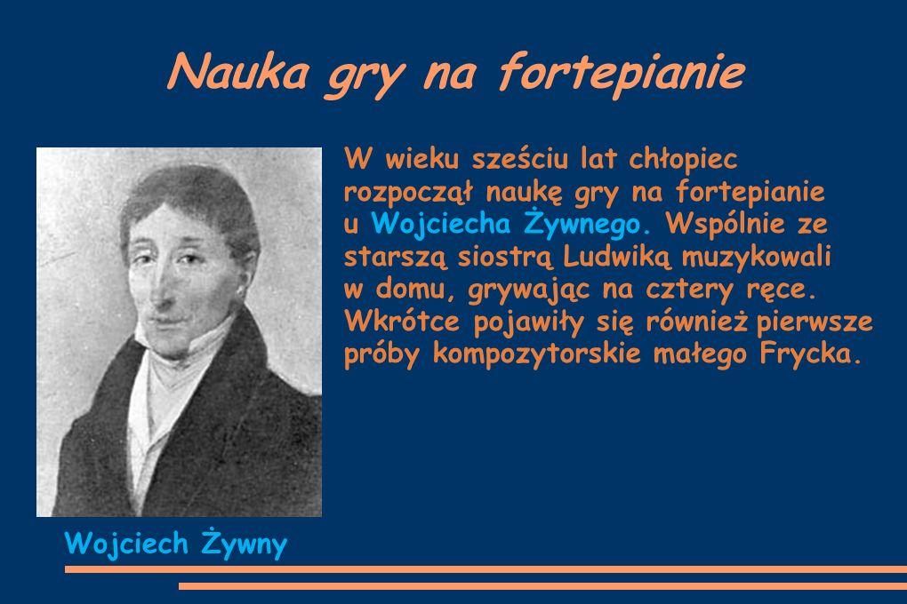 Nauka gry na fortepianie W wieku sześciu lat chłopiec rozpoczął naukę gry na fortepianie u Wojciecha Żywnego. Wspólnie ze starszą siostrą Ludwiką muzy
