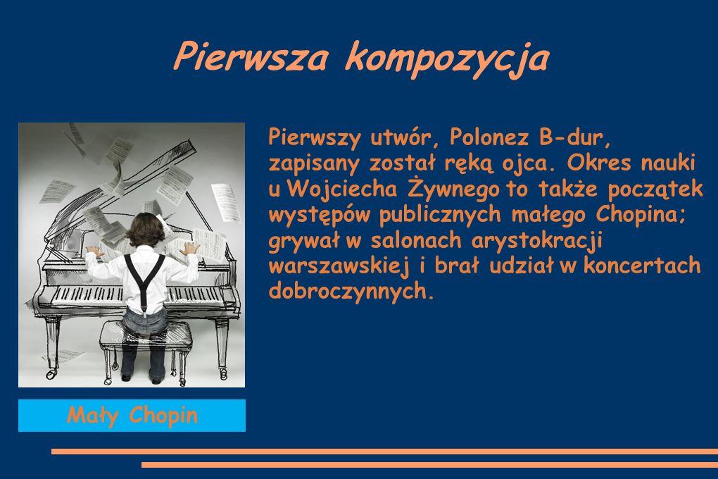Pierwsza kompozycja Pierwszy utwór, Polonez B-dur, zapisany został ręką ojca. Okres nauki u Wojciecha Żywnego to także początek występów publicznych m