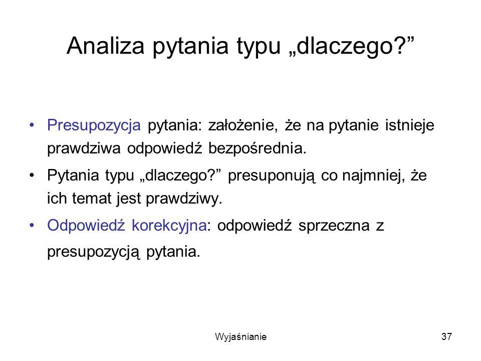 Wyjaśnianie37 Analiza pytania typu dlaczego.