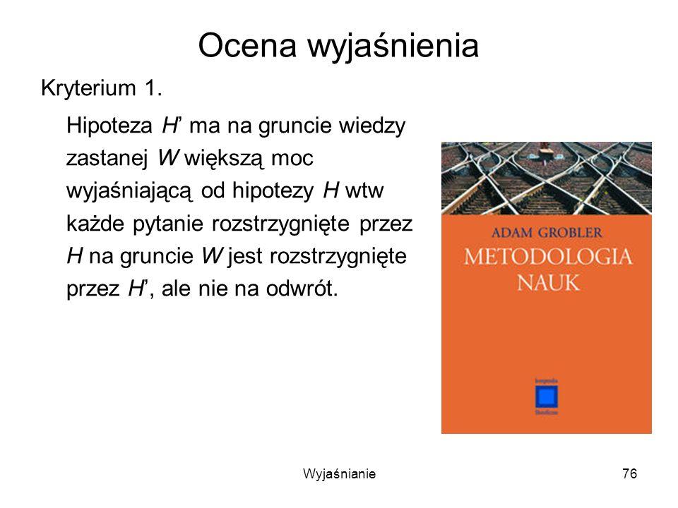Wyjaśnianie76 Ocena wyjaśnienia Kryterium 1.