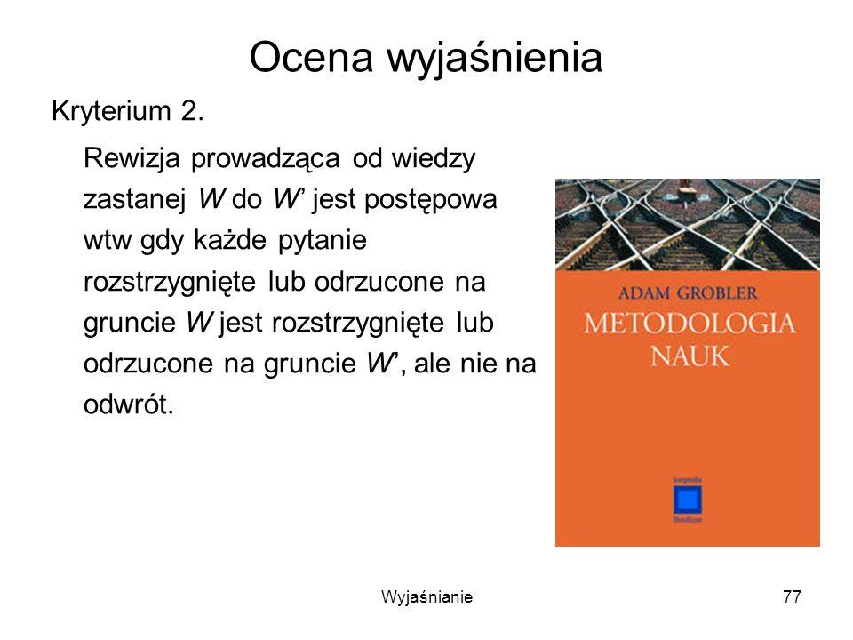 Wyjaśnianie77 Ocena wyjaśnienia Kryterium 2.