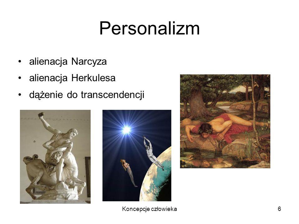 Koncepcje człowieka7 Personalizm osoba: ani tylko jednostka, ani tylko cząstka społeczeństwa personalizm indywidualizm kolektywizm alienacja Narcyza alienacja Herkulesa dążenie do transcendencji Emmanuel Mounier (1905–1950)