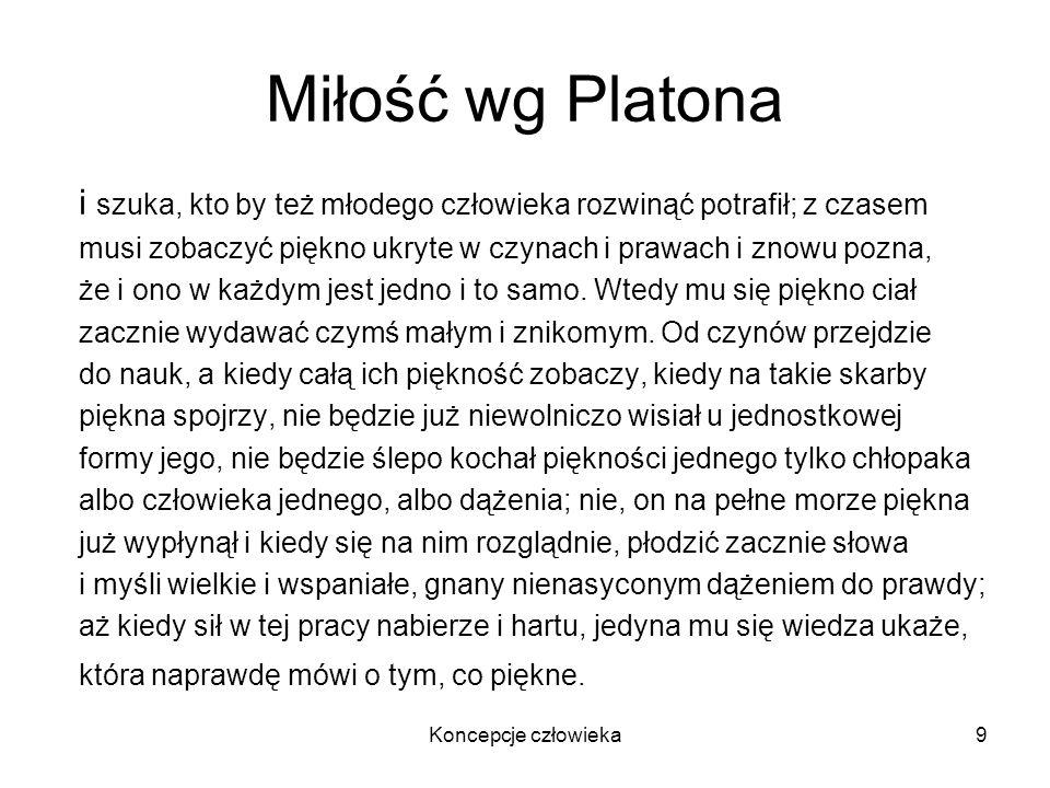 Koncepcje człowieka10 Miłość wg Platona Teraz mnie słuchaj – powiada – jak tylko możesz uważnie.
