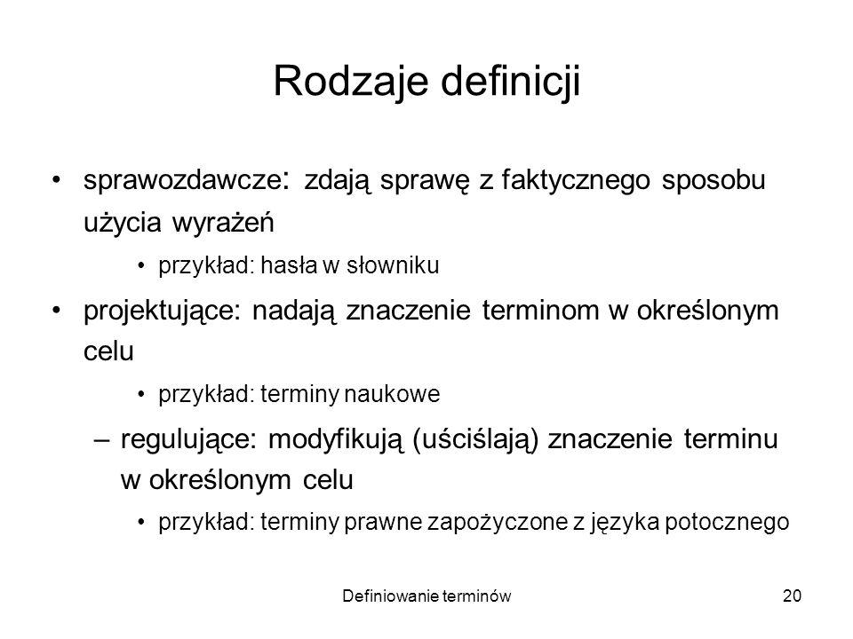 Definiowanie terminów21 Definicja klasyczna per genus proximum et differentiam specificam przez rodzaj najbliższy i różnicę gatunkową