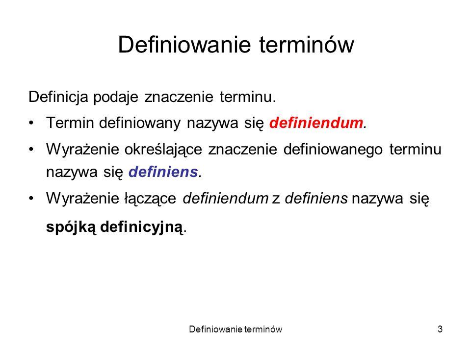 Definiowanie terminów4 Definicja podaje znaczenie terminu.