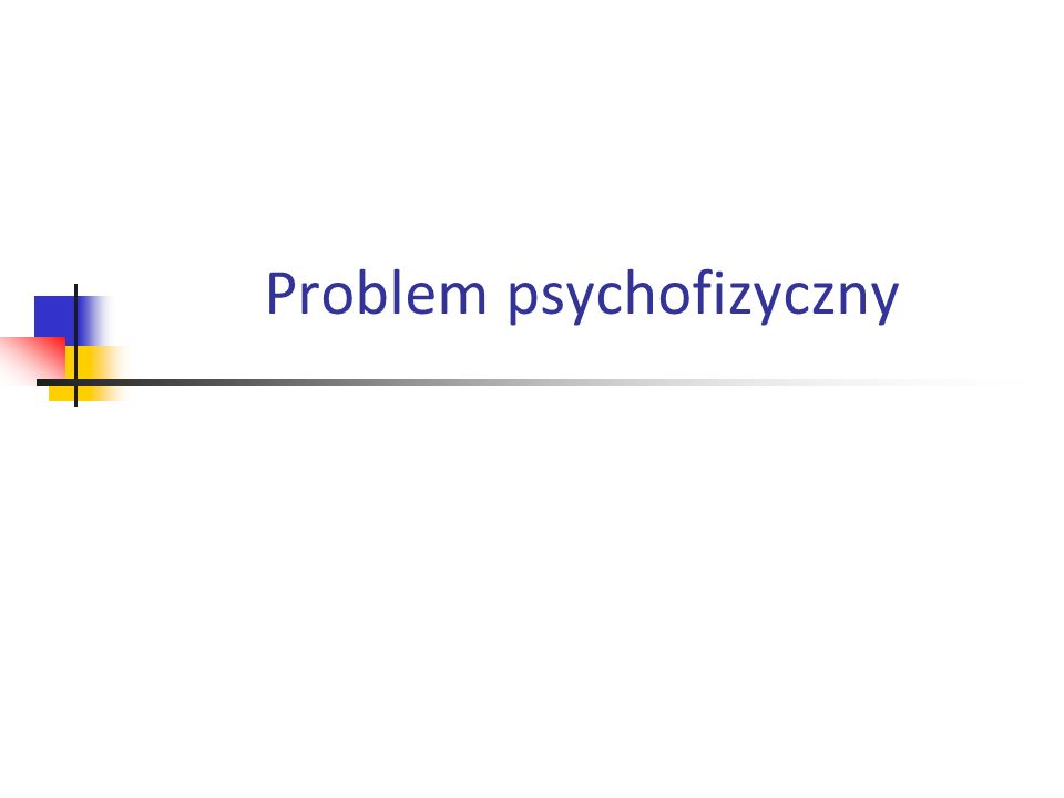 Granice poznania.Problem psychofizyczny.22 Przykład: P := … kocha … P(x, y)x kocha y.