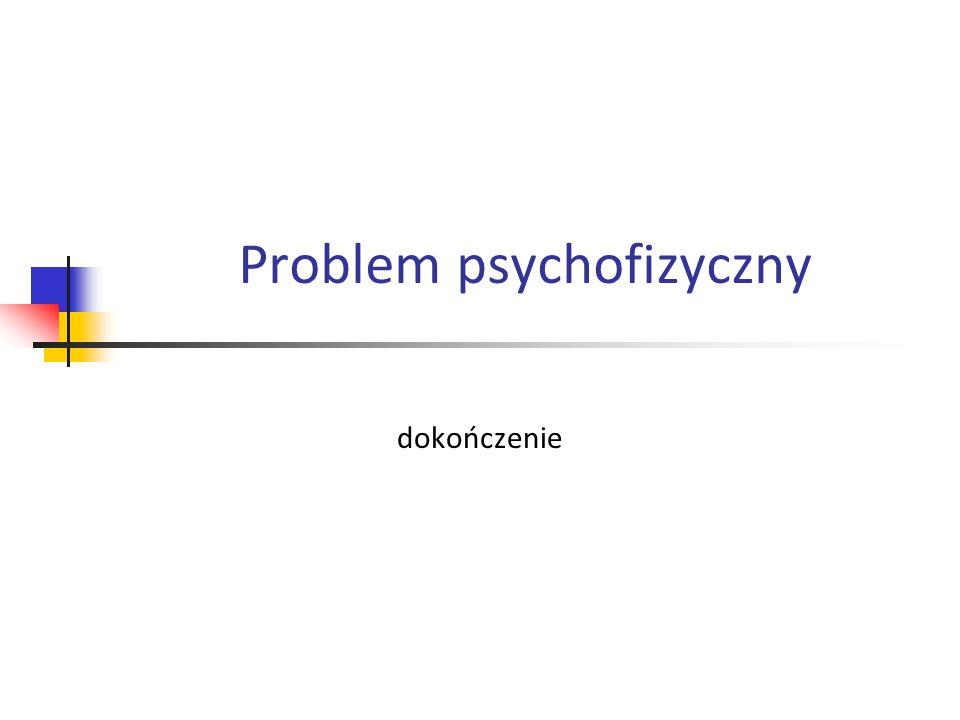 Problem psychofizyczny dok.
