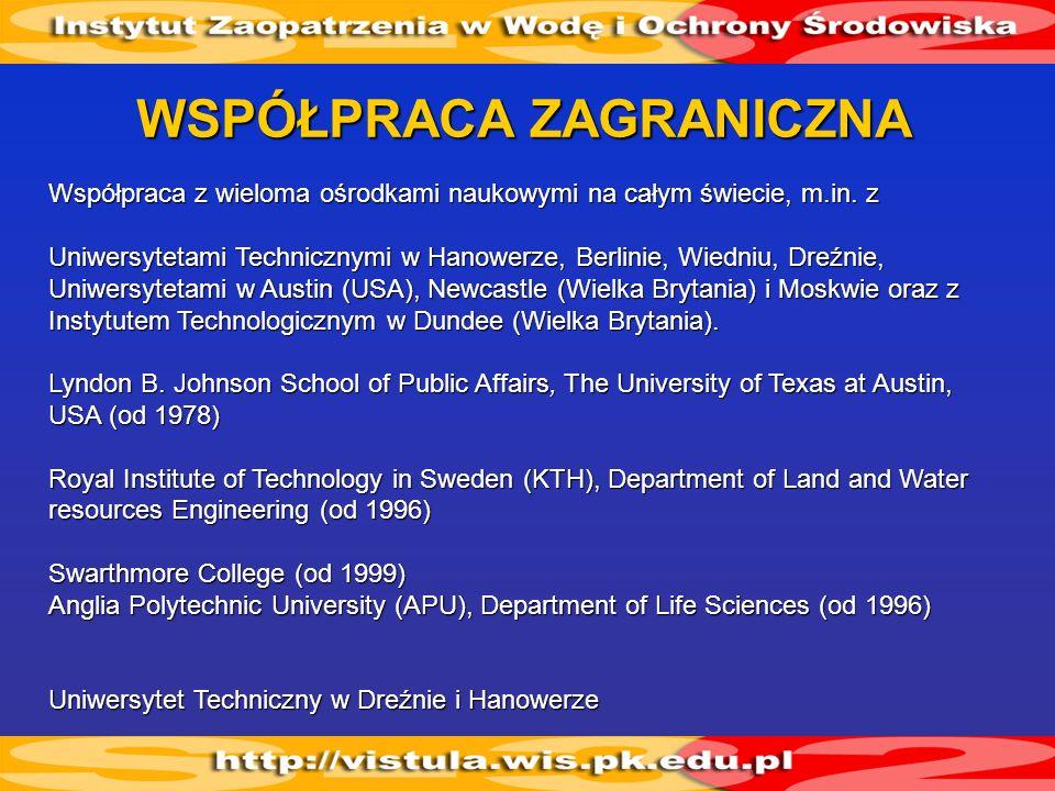 Współpraca z wieloma ośrodkami naukowymi na całym świecie, m.in. z Uniwersytetami Technicznymi w Hanowerze, Berlinie, Wiedniu, Dreźnie, Uniwersytetami