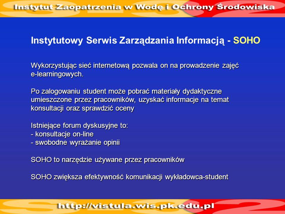Instytutowy Serwis Zarządzania Informacją - SOHO Wykorzystując sieć internetową pozwala on na prowadzenie zajęć e-learningowych. Po zalogowaniu studen