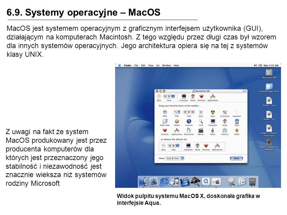 6.9. Systemy operacyjne – MacOS MacOS jest systemem operacyjnym z graficznym interfejsem użytkownika (GUI), działającym na komputerach Macintosh. Z te