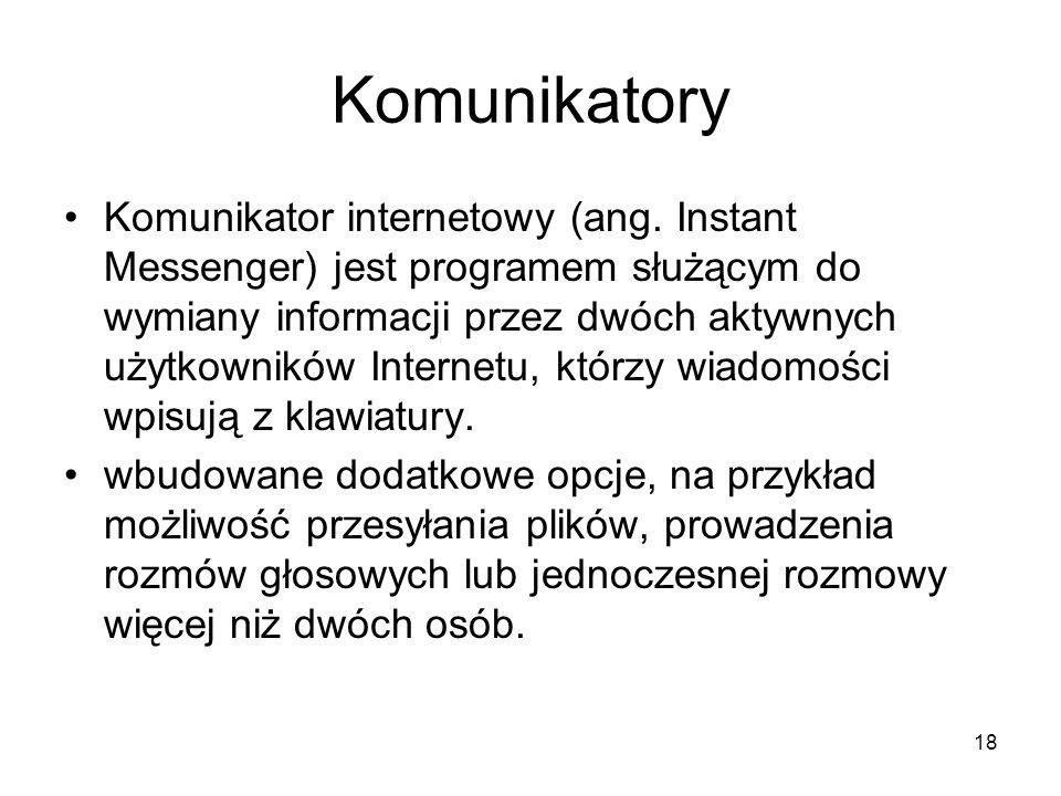 18 Komunikatory Komunikator internetowy (ang.