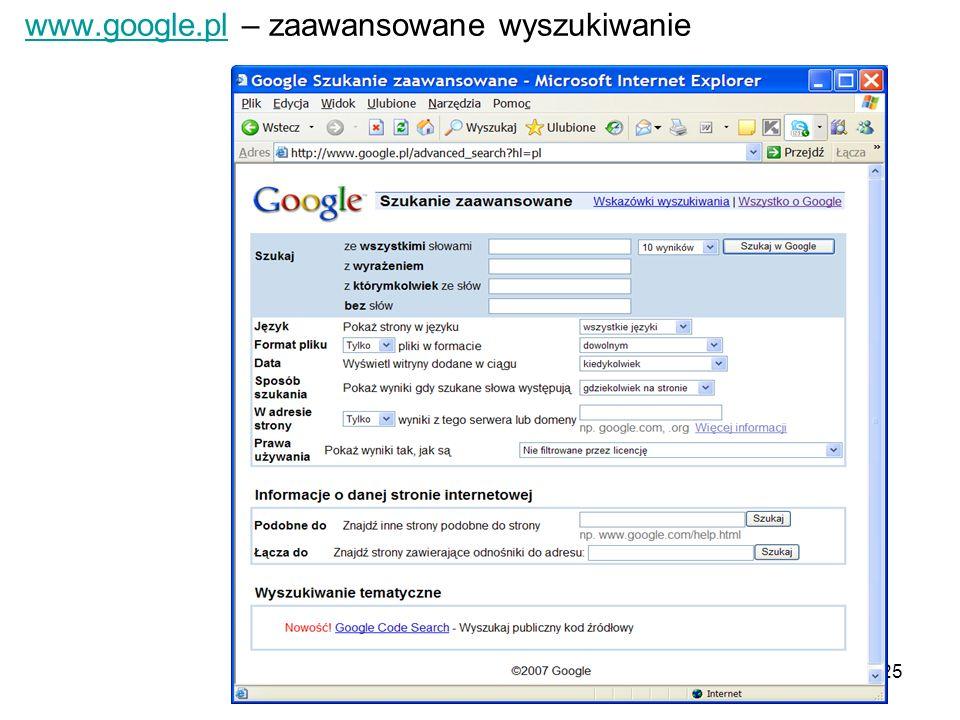 25 www.google.plwww.google.pl – zaawansowane wyszukiwanie