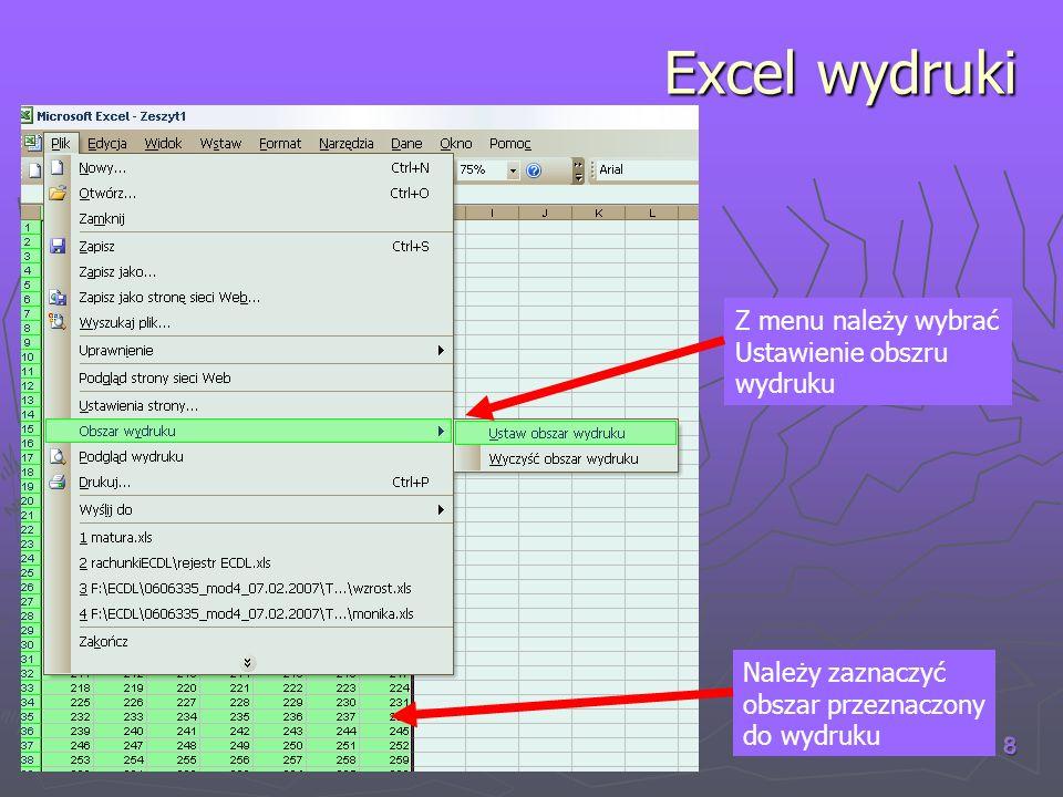 (C) W.K. 2007 8 Excel wydruki Należy zaznaczyć obszar przeznaczony do wydruku Z menu należy wybrać Ustawienie obszru wydruku