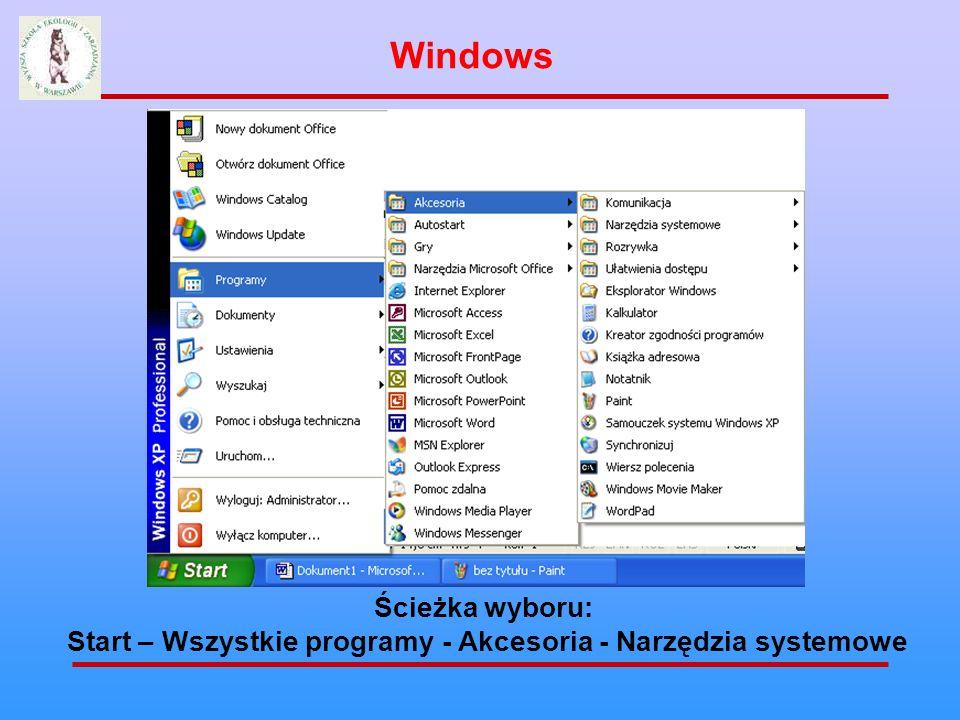 Ścieżka wyboru: Start – Wszystkie programy - Akcesoria - Narzędzia systemowe Windows