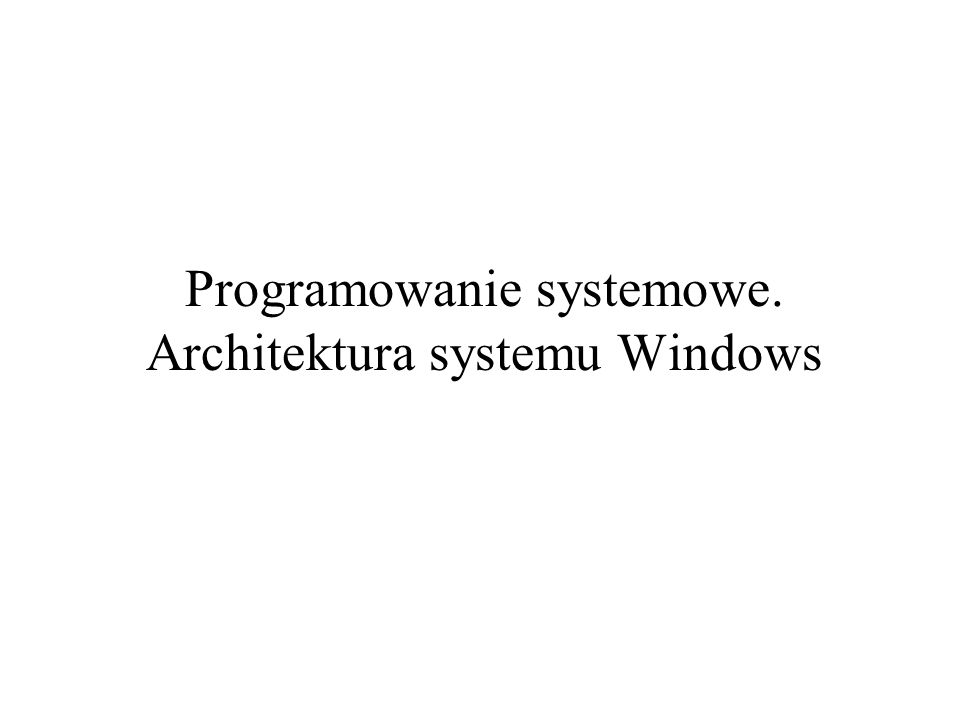 System Windows 2000 system operacyjny wielozadaniowy z wywłaszczaniem i wielowątkowy usługi bezpieczeństwa i sieciowe są usługami podstawowymi podsystemy środowiskowe umożliwiają uruchamianie (w trybie znakowym) starszych aplikacji napisanych dla systemów DOS, Windows 3.x i OS/2 zastosowanie abstrakcyjnej warstwy sprzętowej (Hardware Abstraction Layer, HAL), pozwala na przygotowanie systemu na platformę Intel i inne platformy bazujące na procesorach RISC