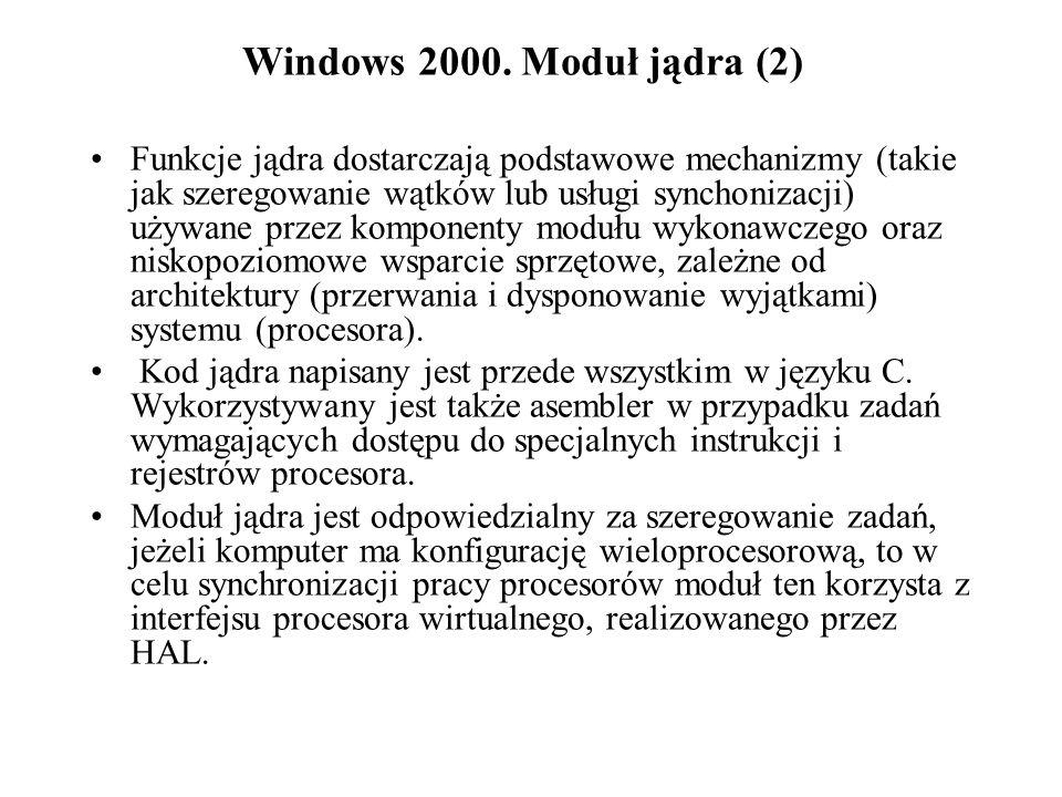 Menedżer obiektów (Object Manager) (3) Obiekty systemu Windows 2000 możemy podzielić na dwie: –obiekty wykonawcze.