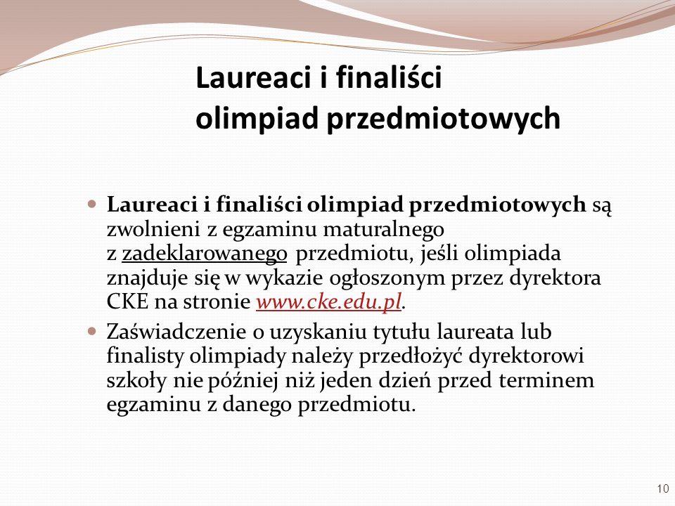 Laureaci i finaliści olimpiad przedmiotowych Laureaci i finaliści olimpiad przedmiotowych są zwolnieni z egzaminu maturalnego z zadeklarowanego przedm