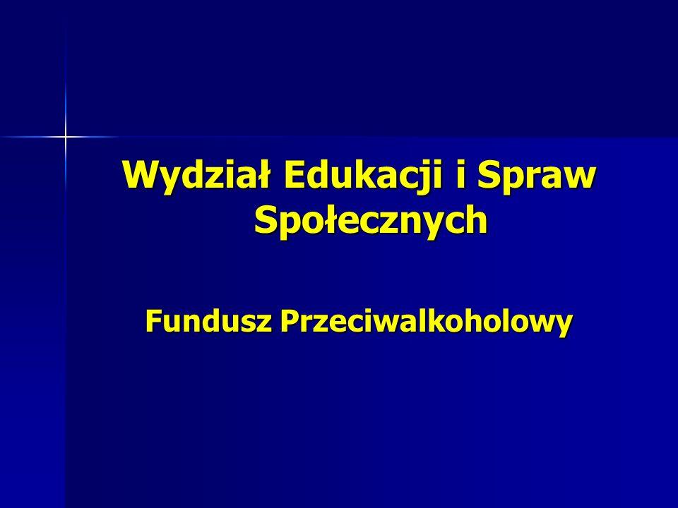 Wydział Edukacji i Spraw Społecznych Fundusz Przeciwalkoholowy