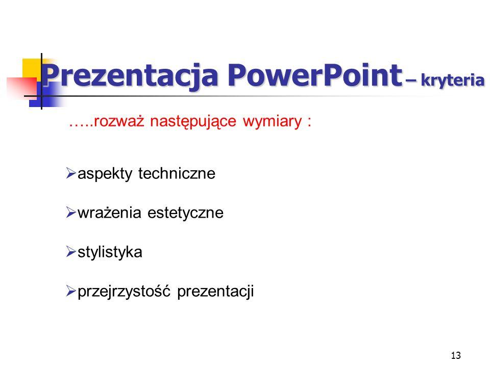 14 Praca pisemna – kryteria ewaluacji …..rozważ następujące wymiary : gramatyka, ortografia, stylistyka organizacja tekstu formatowanie