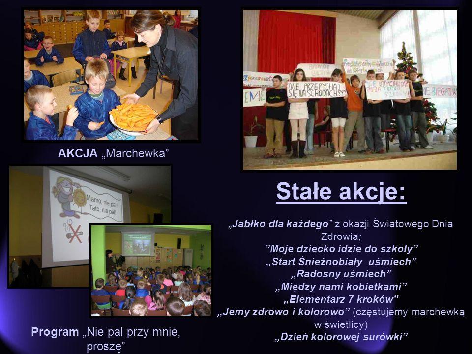 AKCJA Marchewka Program Nie pal przy mnie, proszę Stałe akcje: Jabłko dla każdego z okazji Światowego Dnia Zdrowia; Moje dziecko idzie do szkoły Start