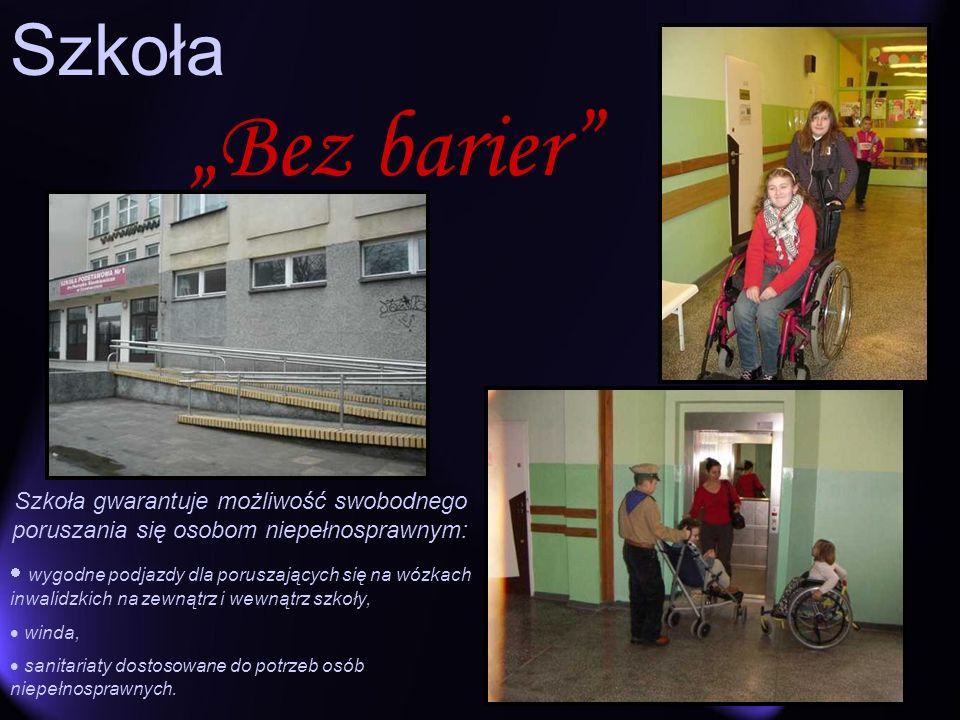 Szkoła Bez barier Szkoła gwarantuje możliwość swobodnego poruszania się osobom niepełnosprawnym: wygodne podjazdy dla poruszających się na wózkach inw