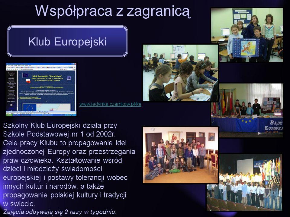 Współpraca z zagranicą Klub Europejski www.jedynka.czarnkow.pl/ke Szkolny Klub Europejski działa przy Szkole Podstawowej nr 1 od 2002r. Cele pracy Klu