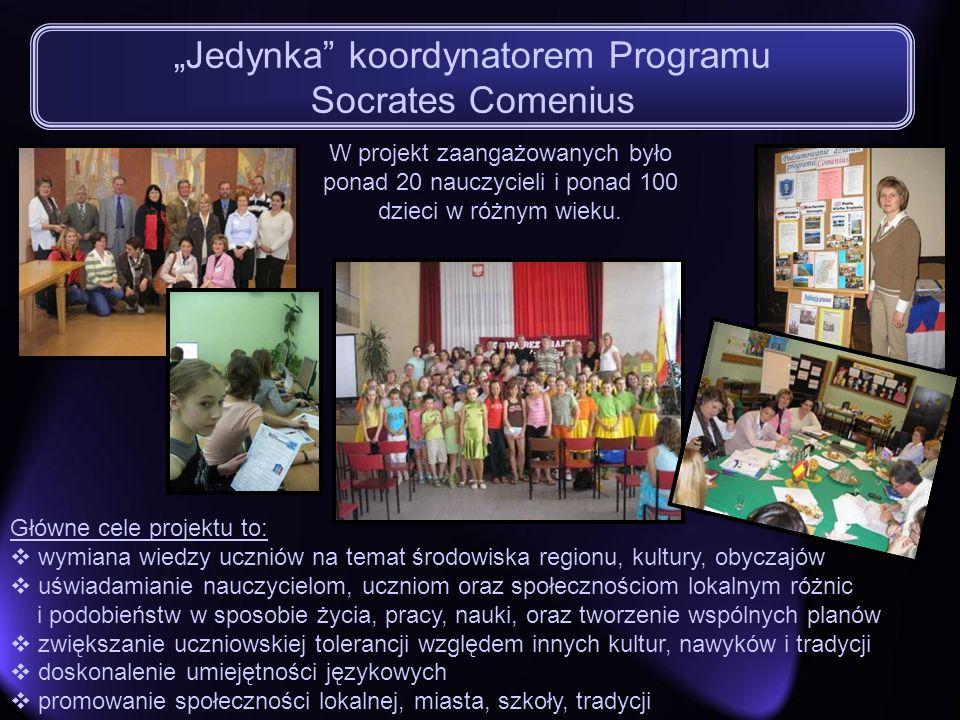 Jedynka koordynatorem Programu Socrates Comenius Główne cele projektu to: wymiana wiedzy uczniów na temat środowiska regionu, kultury, obyczajów uświa