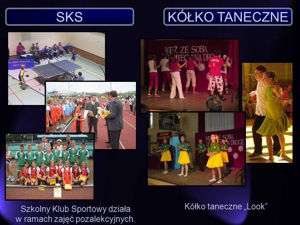 KÓŁKO TANECZNE Kółko taneczne Look SKS Szkolny Klub Sportowy działa w ramach zajęć pozalekcyjnych.