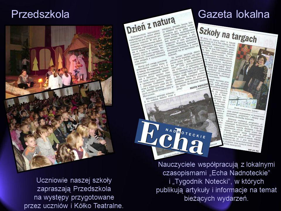 Przedszkola Gazeta lokalna Uczniowie naszej szkoły zapraszają Przedszkola na występy przygotowane przez uczniów i Kółko Teatralne. Nauczyciele współpr