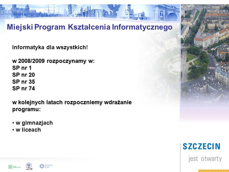 Miejski Program Kształcenia Informatycznego Informatyka dla wszystkich.