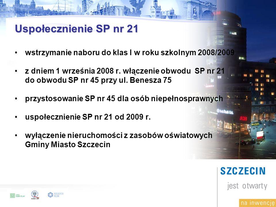 Uspołecznienie SP nr 21 wstrzymanie naboru do klas I w roku szkolnym 2008/2009 z dniem 1 września 2008 r.