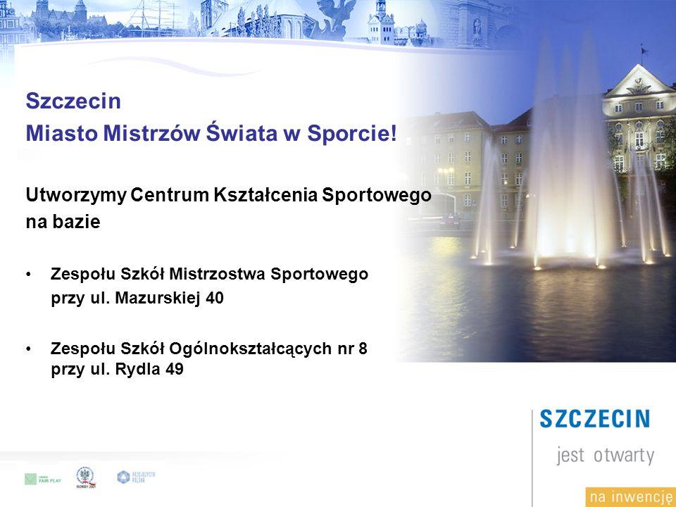 Szczecin Miasto Mistrzów Świata w Sporcie.