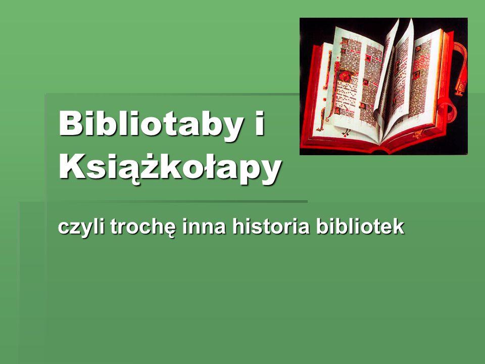 Skąpiec w wysokim stopniu wszystko chciał mieć, każdą starą książkę posiadać, ale darem, ale za nic, co jest bardzo wygodnym sposobem zbierania i formowania biblioteki.