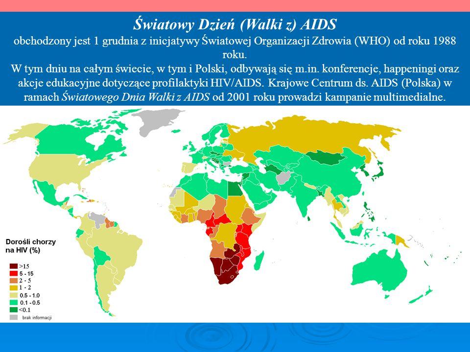 Światowy Dzień (Walki z) AIDS obchodzony jest 1 grudnia z inicjatywy Światowej Organizacji Zdrowia (WHO) od roku 1988 roku. W tym dniu na całym świeci