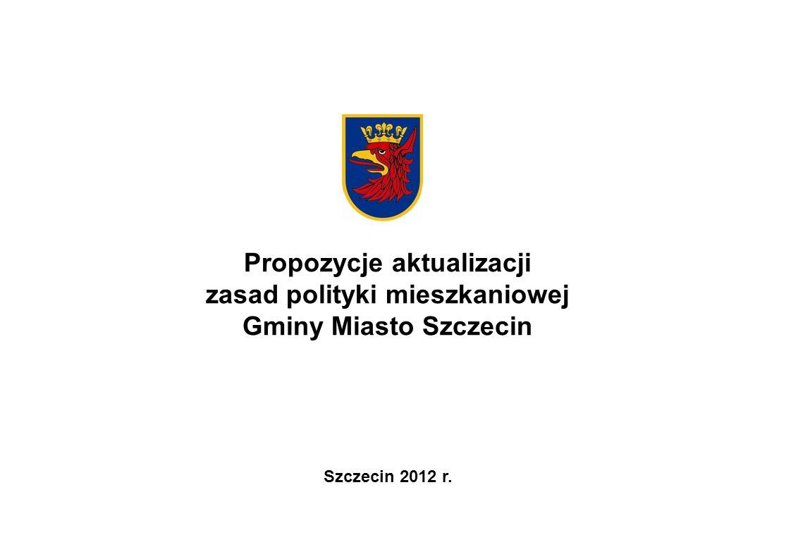 Propozycje aktualizacji zasad polityki mieszkaniowej Gminy Miasto Szczecin Szczecin 2012 r.