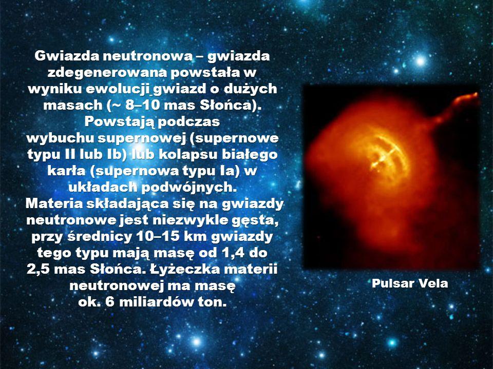 Gwiazda neutronowa – gwiazda zdegenerowana powstała w wyniku ewolucji gwiazd o dużych masach (~ 8–10 mas Słońca). Powstają podczas wybuchu supernowej