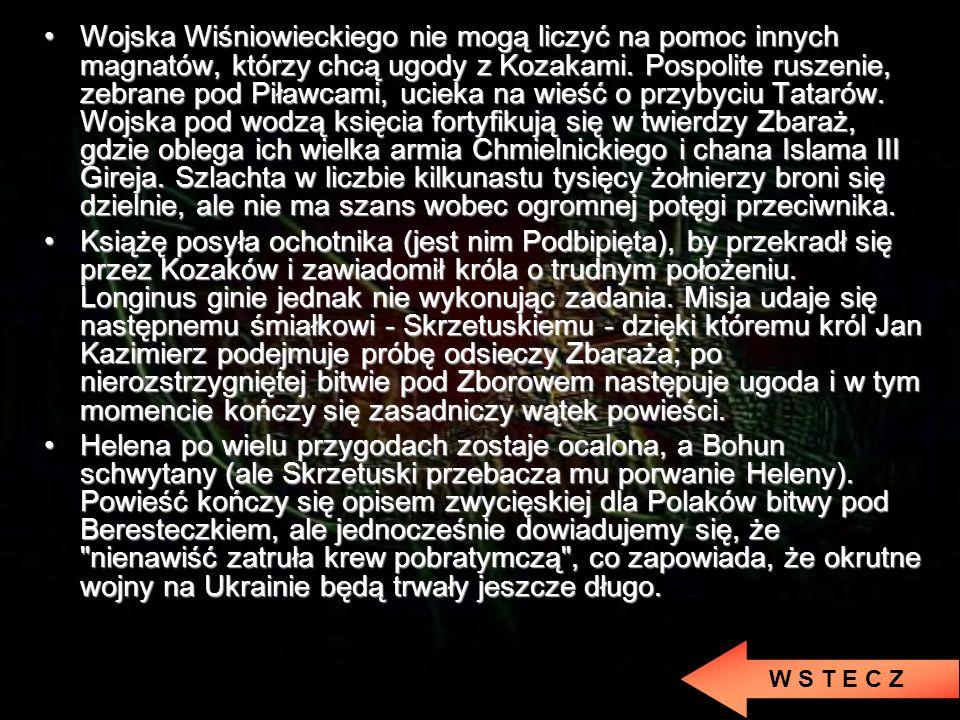 Krótkie streszczenie powieści Ogniem i mieczem - pierwsza z trzech powieści historycznych napisanych ku pokrzepieniu serc przez Henryka Sienkiewicza w latach 1884-1888.