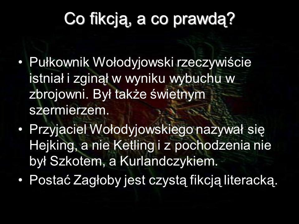 Co fikcją, a co prawdą? Postać Andrzeja Kmicica wzorowana była na Samuelu Kmicicu. Jego pierwowzór nigdy jednak nie przystał do Janusza Radziwiłła. W