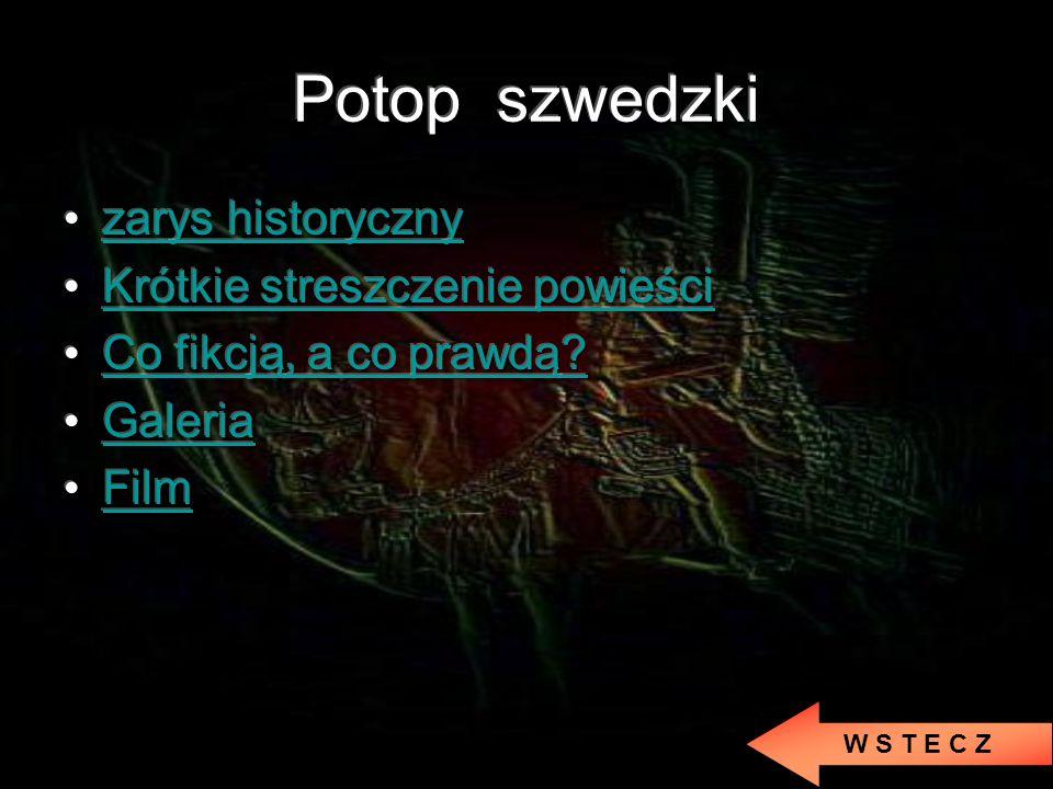 Co fikcją, a co prawdą.Postać Andrzeja Kmicica wzorowana była na Samuelu Kmicicu.