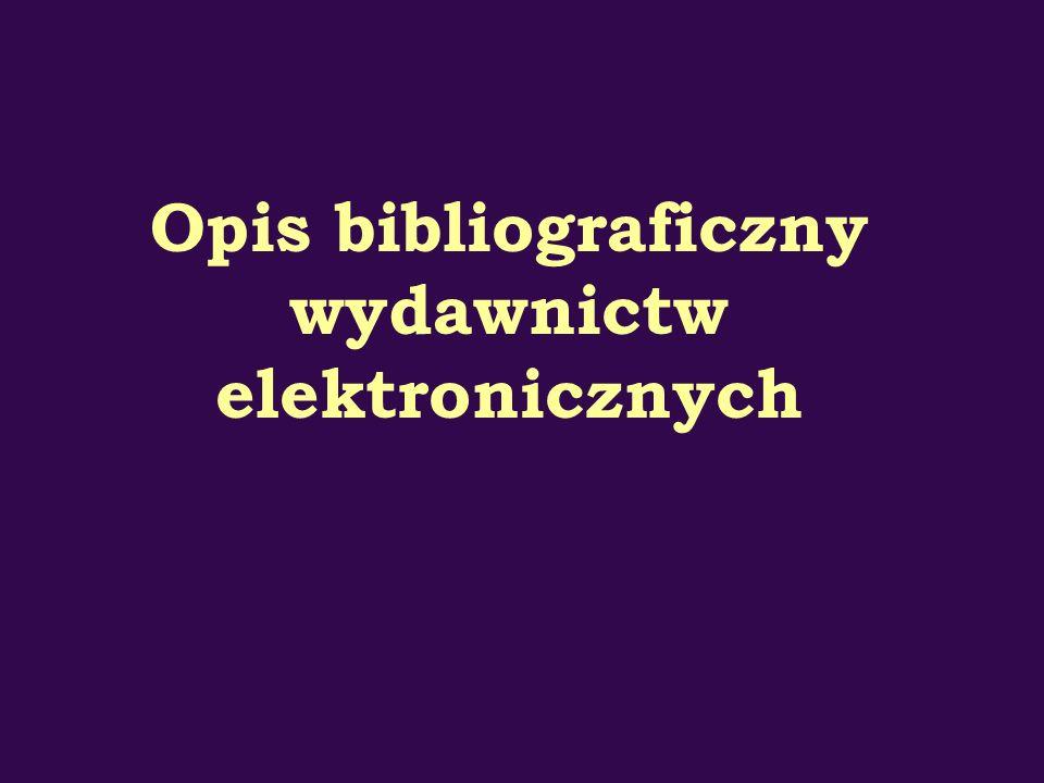 Opis bibliograficzny wydawnictw elektronicznych