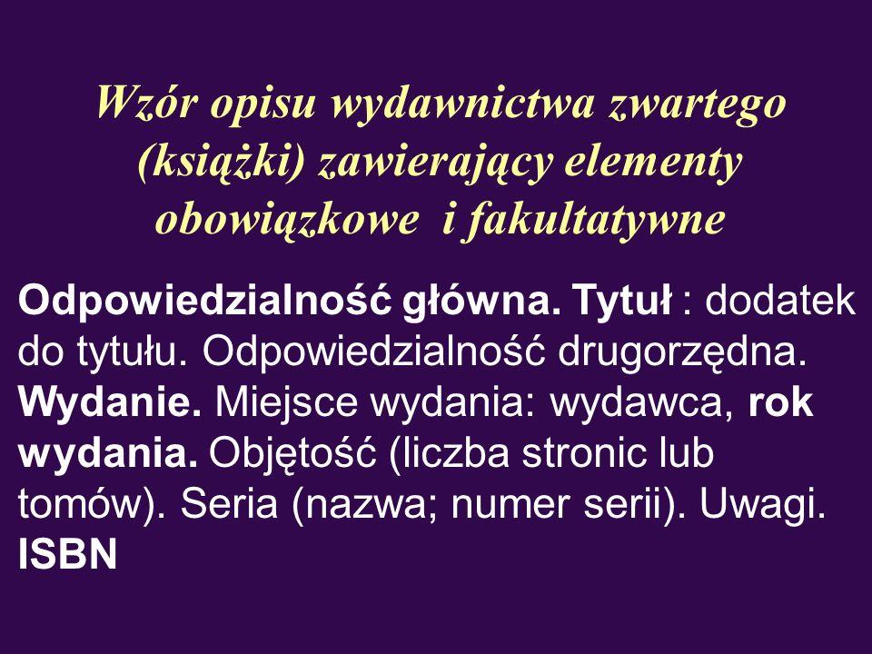 Przykład opisu wydawnictwa zwartego (książki) zawierający elementy obowiązkowe i fakultatywne KUBIAK Zygmunt.