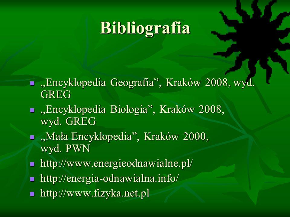 Bibliografia Encyklopedia Geografia, Kraków 2008, wyd. GREG Encyklopedia Geografia, Kraków 2008, wyd. GREG Encyklopedia Biologia, Kraków 2008, wyd. GR