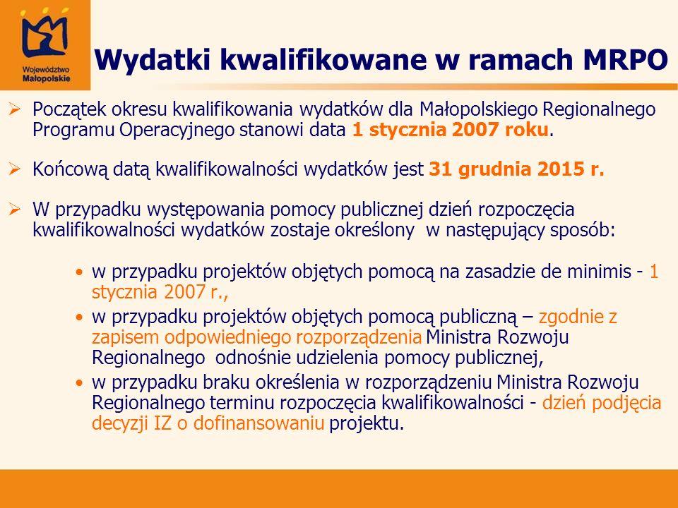 Wydatki kwalifikowane w ramach MRPO Początek okresu kwalifikowania wydatków dla Małopolskiego Regionalnego Programu Operacyjnego stanowi data 1 stycznia 2007 roku.