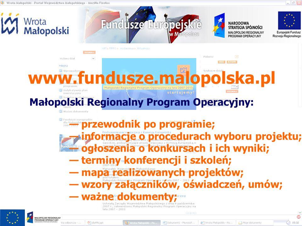 www.fundusze.malopolska.pl Małopolski Regionalny Program Operacyjny: przewodnik po programie; informacje o procedurach wyboru projektu; ogłoszenia o k