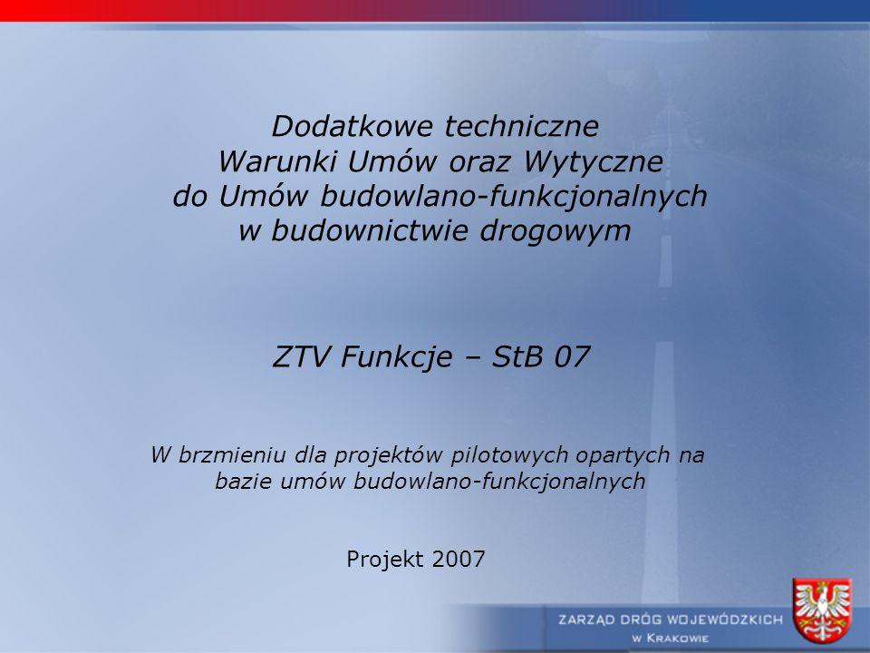 Dodatkowe techniczne Warunki Umów oraz Wytyczne do Umów budowlano-funkcjonalnych w budownictwie drogowym ZTV Funkcje – StB 07 W brzmieniu dla projektó