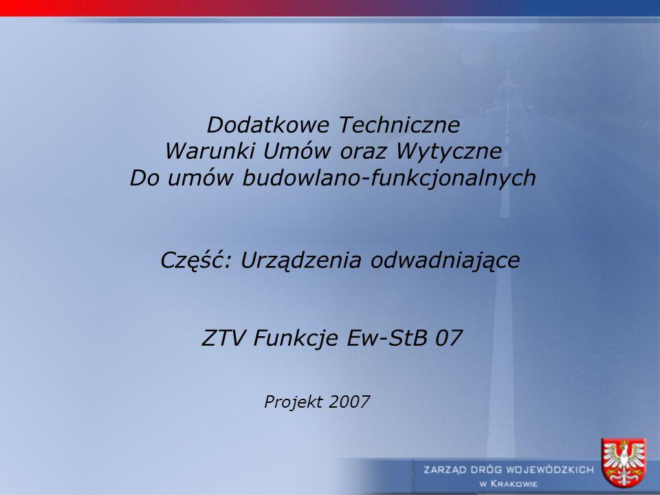 Dodatkowe Techniczne Warunki Umów oraz Wytyczne Do umów budowlano-funkcjonalnych Część: Urządzenia odwadniające ZTV Funkcje Ew-StB 07 Projekt 2007