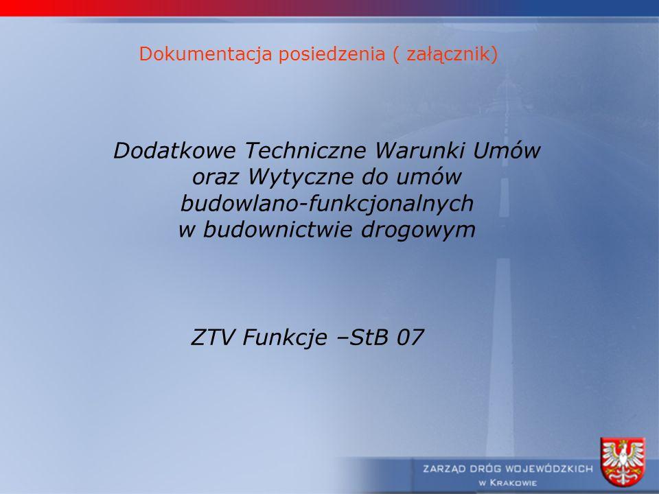 Dodatkowe Techniczne Warunki Umów oraz Wytyczne do umów budowlano-funkcjonalnych w budownictwie drogowym ZTV Funkcje –StB 07 Dokumentacja posiedzenia