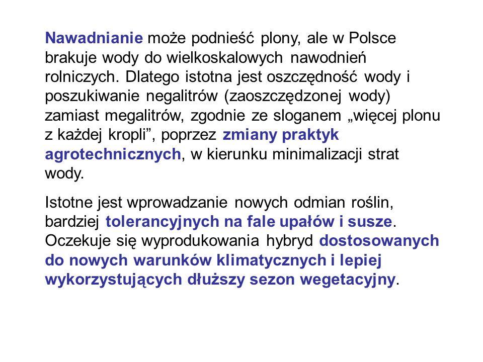 Nawadnianie może podnieść plony, ale w Polsce brakuje wody do wielkoskalowych nawodnień rolniczych. Dlatego istotna jest oszczędność wody i poszukiwan